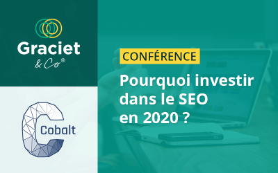 Conférence : pourquoi investir dans le SEO en 2020 – 25/09/2019 à Cobalt