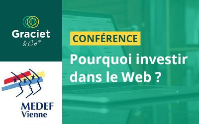 Conférence : Pourquoi investir dans le Web aujourd'hui ?– 29/09/2019 au MEDEF (Vienne)